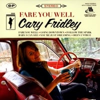 Cary Fridley | Fare You Well