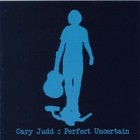 Cary Judd | Perfect Uncertain