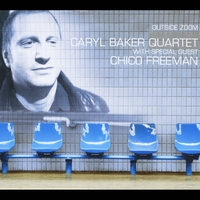 Caryl Baker (Feat. Chico Freeman) | Outside Zoom