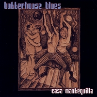 Casa Mantequilla | Butterhouse Blues