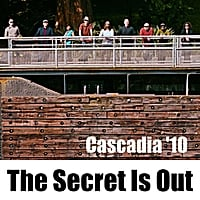 Cascadia '10 | The Secret Is Out