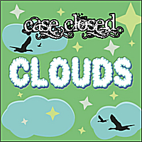Case Closed | Clouds
