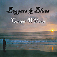 Casee Wilson | Beggars and Blues