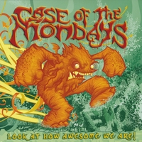 Case of the Mondays | Look At How Awesome We Are!