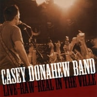 Casey Donahew Band | Live-raw-real, In The Ville