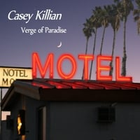 Casey Killian | Verge of Paradise