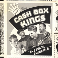 Cash Box Kings | The Royal Treatment