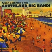 Glenn Cashman | Glenn Cashman & The Southland Big Band!