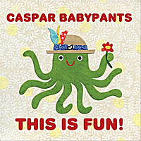 Caspar Babypants | This Is Fun!