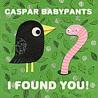 Caspar Babypants | I Found You!