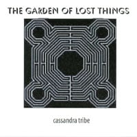 Cassandra Tribe | The Garden Of Lost Things