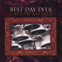 Cast in bronze best day ever cd baby music store for Best house music ever