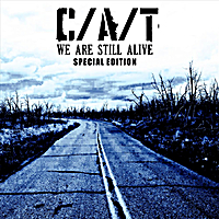 C/A/T | We Are Still Alive (Special Edition)