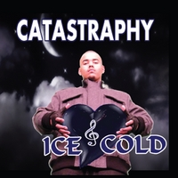 Catastraphy | Ice Cold