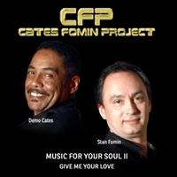 Cates Fomin Project | Music for Your Soul II: Give Me Your Love