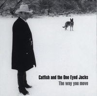 Catfish and the One Eyed Jacks | The Way You Move