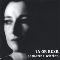 catherine o'brien | L.A. or Busk