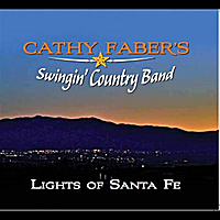 Cathy Faber's Swingin' Country Band | Lights of Santa Fe