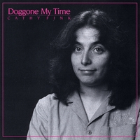 Cathy Fink | Doggone My Time
