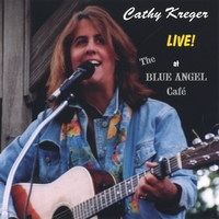 Cathy Kreger | Live at the Blue Angel Cafe