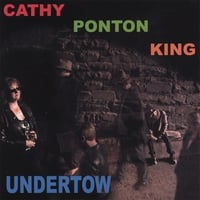 Cathy Ponton King | Undertow