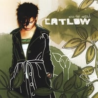 Catlow | Kiss the World