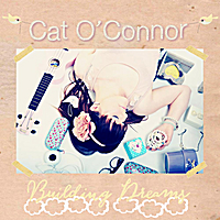 Cat O' Connor | Building Dreams