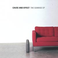 Cause and Effect | The Sunrise EP