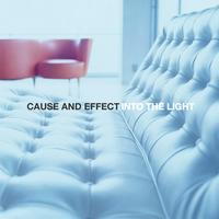 Cause and Effect | Into The Light - Remixes