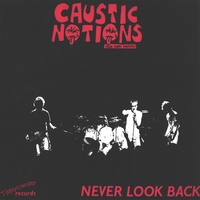 Caustic Notions | Never Look Back
