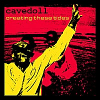 Cavedoll | Creating These Tides