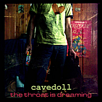Cavedoll | The Throat Is Dreaming