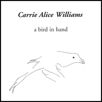 Carrie Alice Williams | A Bird In Hand