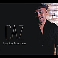 CAZ | Love Has Found Me
