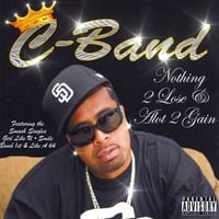 C-Band | Nothing 2 Lose & Alot 2 Gain