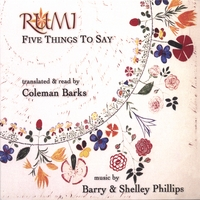 Coleman Barks / Barry and Shelley Phillips | Rumi: Five Things to Say