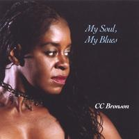 C C Bronson | MY Soul/My Blues