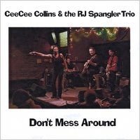 Cee Cee Collins With the RJ Spangler Trio | Don't Mess Around