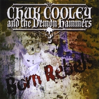 Chuk Cooley & the Demon Hammers | Born Rebels
