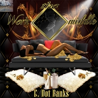 C.Dot Banks | Work the Middle