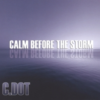 C. Dot | Calm Before The Storm