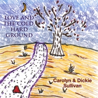 Carolyn & Dickie Sullivan | Love and the Cold, Hard Ground