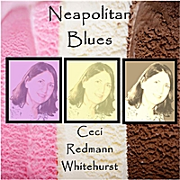 Ceci Redmann Whitehurst | Neapolitan Blues