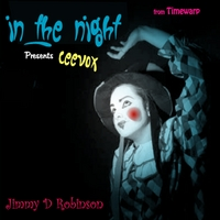 Jimmy D Robinson Presents Ceevox | In the Night