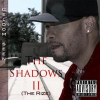 Celdom Seen | The Shadows II (The Rize)