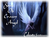 Celeste Friedman | Some Old Crazy Angel