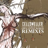 "Celldweller | Take It & Break It Vol 1 ""Own Little World"" Remixes (DISC 1)"