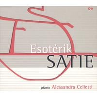 Alessandra Celletti plays Satie | Esotérik Satie