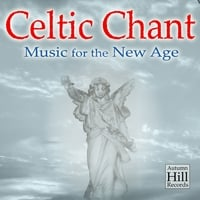 Celtic Chant | Celtic Chant: Music for the New Age