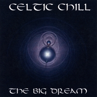 Celtic Chill | The Big Dream